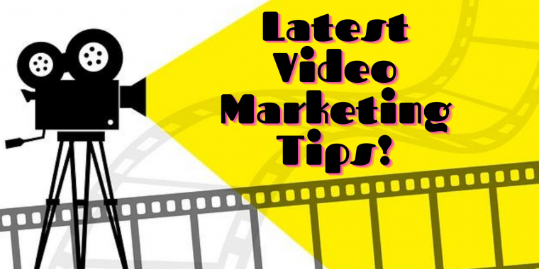 Latest Video Marketing Tips! Easy Ways to Promote Your Business