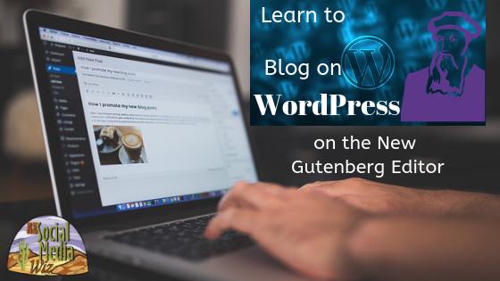 Learn how to blog on WordPress Gutenberg